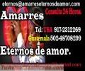 AMARRES DE AMOR ETERNOS TEMPORALES O SEXUALES LLAMENOS Y PAGUE AL RESULTADO